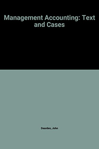 Management Accounting: Text and Cases: John Dearden