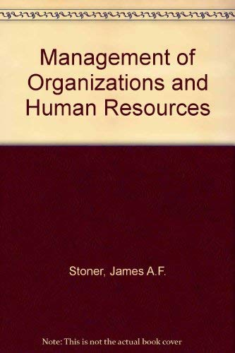Management Organizations Human Resources: Stoner, James A.F.;