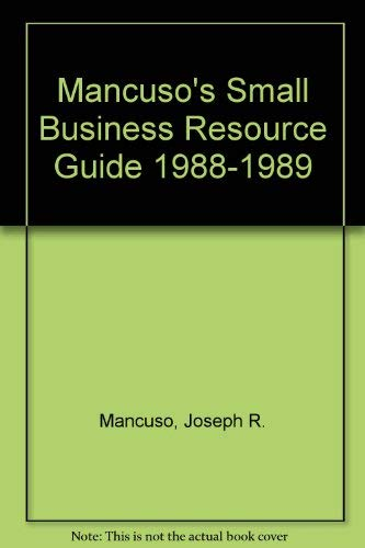 Mancuso's Small Business Resource Guide 1988-1989 (0135518881) by Joseph R. Mancuso