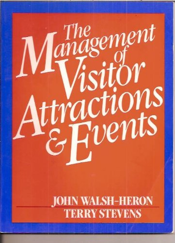 The Management of Visitor Attractions and Events: Walsh-Heron, John
