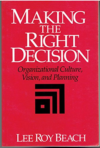 9780135525975: Making the Right Decision: Organizational Culture, Vision, and Planning