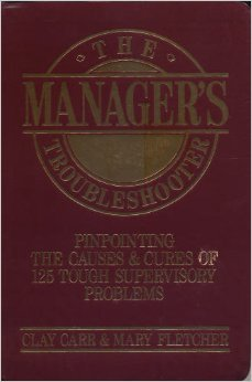 9780135526477: The Manager's Troubleshooter: Pinpointing the Causes and Cures of 125 Tough Day-to-Day Problems