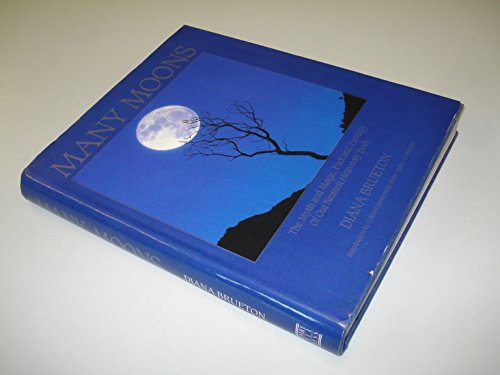 9780135532232: Many Moons: Myth and Magic, Fact and Fantasy of Our Nearest Heavenly Body