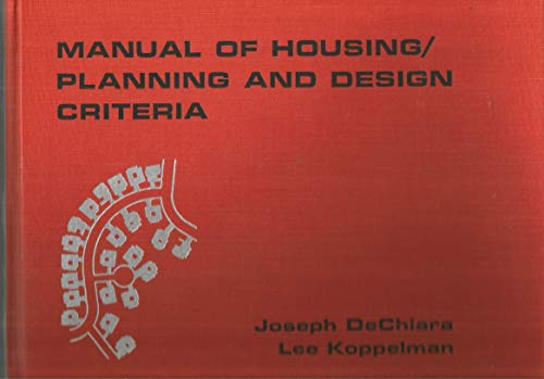 Manual of Housing Planning and Design Criteria: Joseph De Chiara;