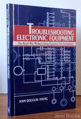 9780135541142: Troubleshooting Electronic Equipment the Right Way Without Using Expensive Test Instruments
