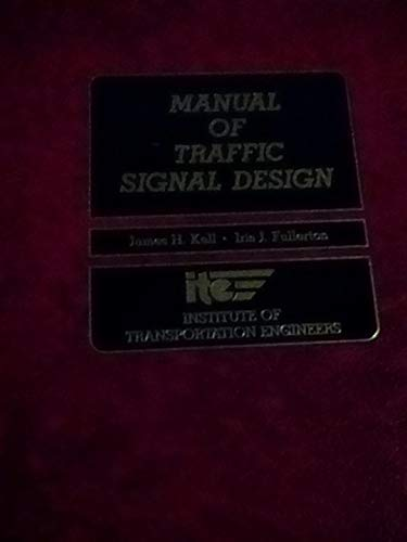 Manual of Traffic Signal Design: James H Kell