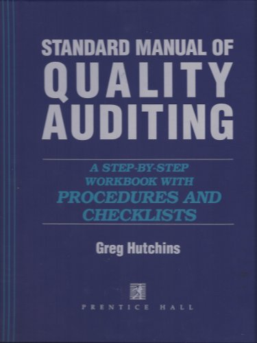 9780135546277: Standard Manual of Quality Auditing: A Step-by-Step Workbook with Procedures and Checklists