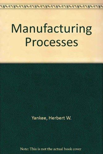 9780135555576: Manufacturing Processes
