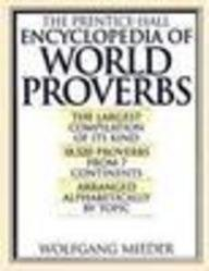 9780135562185: The Prentice-Hall Encyclopedia of World Proverbs: A Treasury of Wit and Wisdom through the Ages