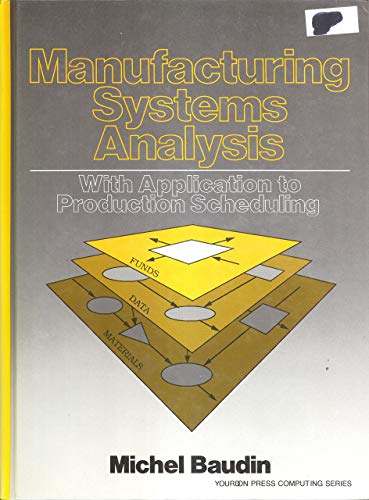 9780135563823: Manufacturing Systems Analysis With Application to Production Scheduling (Yourdon Press Computing Series)