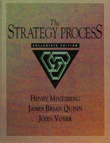 Strategy Process: Collegiate Edition, The: Henry Mintzberg, James