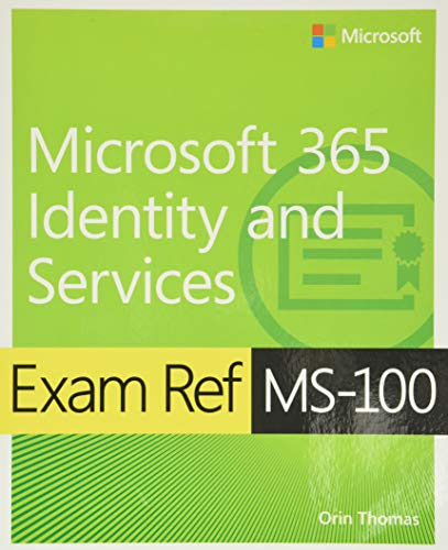 9780135565735: Exam Ref MS-100 Microsoft 365 Identity and Services