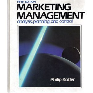 Marketing Management: Analysis, Planning, and Control: Kotler, Philip