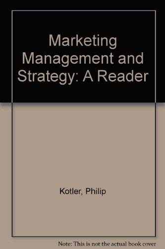 Marketing Management and Strategy: A Reader: Kotler, P. Cox,