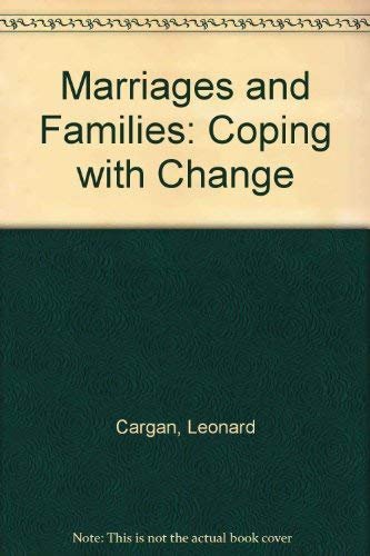 Marriages and Families: Coping With Change: Leonard Cargan