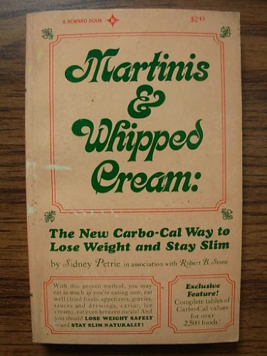 9780135597323: Martinis & Whipped Cream: The New Carbo-Cal Way to Lose Weight and Stay Slim