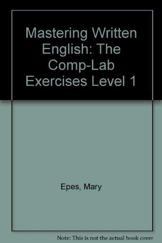 9780135602362: Mastering Written English: The Comp-Lab Exercises Level 1