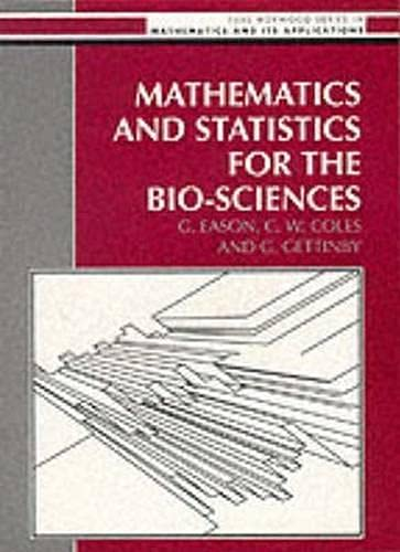 9780135605417: Mathematics and Statistics for the Bio-Sciences (Mathematics and Its Applications)