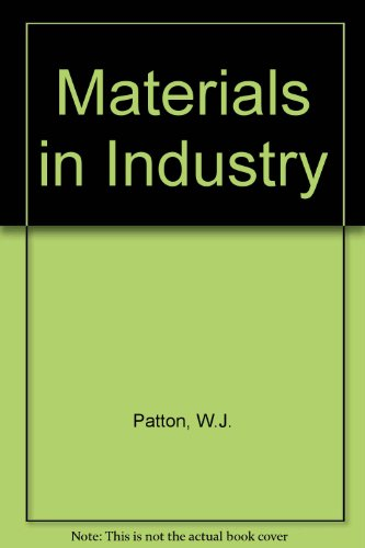 Materials in Industry: W.J. PATTON