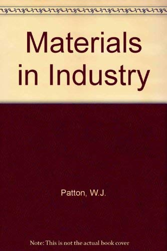 Materials in Industry: W. J. Patton