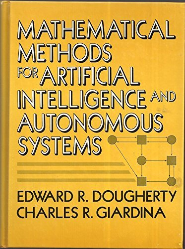 Mathematical Methods for Artificial Intelligence and Autonomous: Edward R. Dougherty,