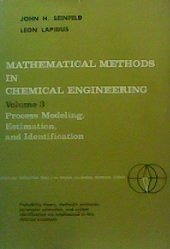 9780135611180: Mathematical Methods in Chemical Engineering: Process Modeling Estimation and Identification v. 3 (Prentice-Hall international series in the physical and chemical engineering sciences)