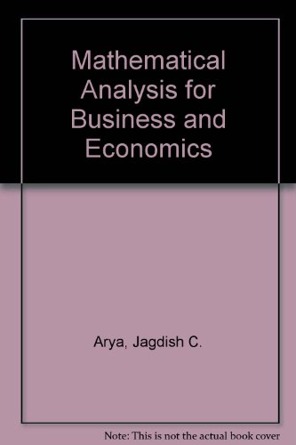 Mathematical Analysis for Business and Economics: Arya, Jagdish C.;