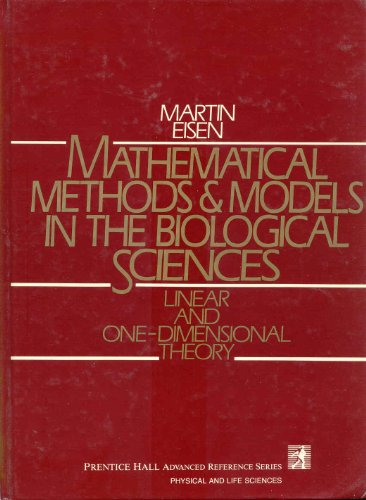 9780135612910: Mathematical Methods and Models in the Biological Sciences: Linear and One-dimensional Sciences v. 1