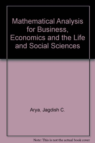 9780135613177: Mathematical Analysis for Business, Economics and the Life and Social Sciences