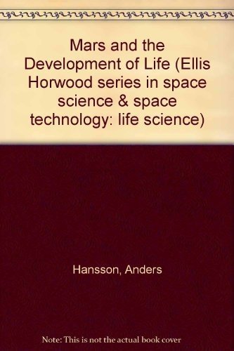 9780135615805: Mars and the Development of Life (Ellis Horwood series in space science & space technology: life science)