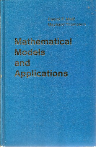 Mathematical Models and Applications, With Emphasis on: Daniel P. Maki