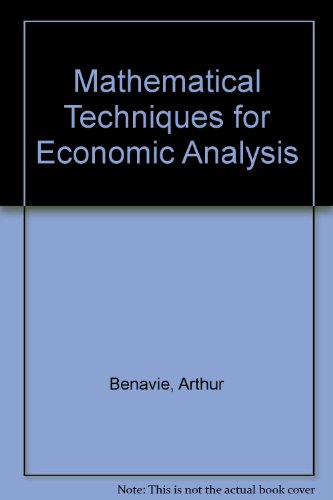 Mathematical Techniques for Economic Analysis (Prentice-Hall Series in Mathematical Economics): ...