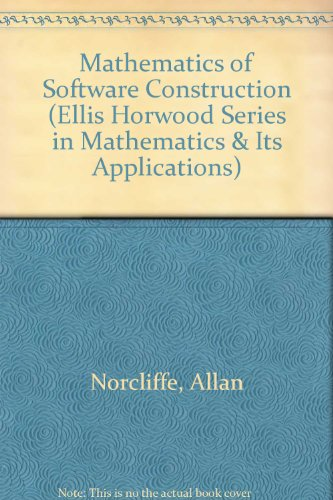 9780135633700: Mathematics of Software Construction (Ellis Horwood Series in Mathematics & Its Applications)