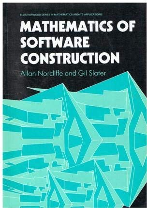 9780135633885: Mathematics of Software Construction (Ellis Horwood Series in Mathematics & Its Applications)