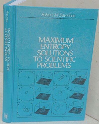 9780135638187: Maximum Entropy Solutions to Scientific Problems