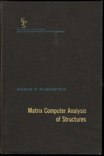 Matrix Computer Analysis of Structures (Prentice-Hall Series: Rubinstein, Moshe F.