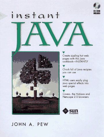 Instant Java (Java Series (Mountain View, Calif.).): Pew, John A.