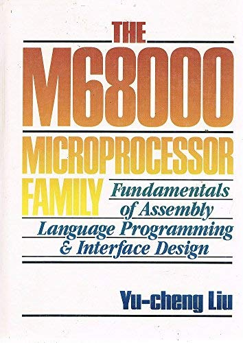9780135663998: 68000 Microprocessor Family: Fundamentals of Assembly Language Programming and Interface Design