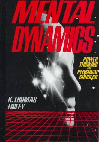 Mental Dynamics: Power Thinking for Personal Success: Finley, K. Thomas