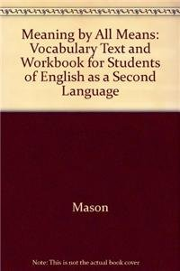 9780135670583: Meaning by All Means: A Vocabulary Text and Workbook for Students of Esl