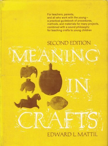 Meaning in crafts: Edward L. Mattil