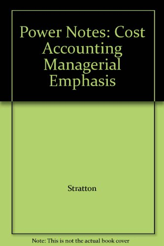 Power Notes: Cost Accounting Managerial Emphasis: Stratton