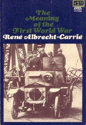 Meaning of the First World War: Rene Albrecht-Carrie