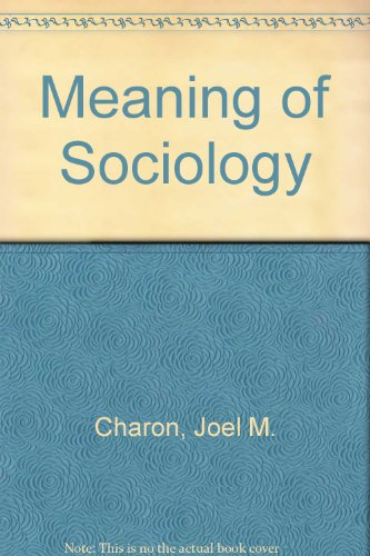 9780135675120: Meaning of Sociology