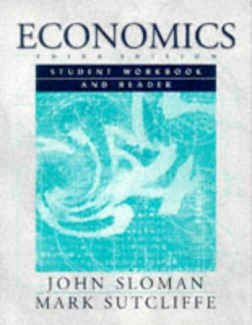 ECONOMICS: Student workbook and Reader: Sloman, John and