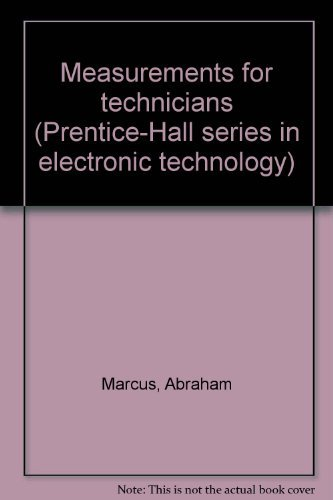 Measurements for Technicians: Abraham Marcus; John