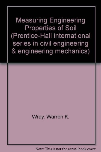9780135685778: Measuring Engineering Properties of Soil (Prentice-Hall international series in civil engineering & engineering mechanics)