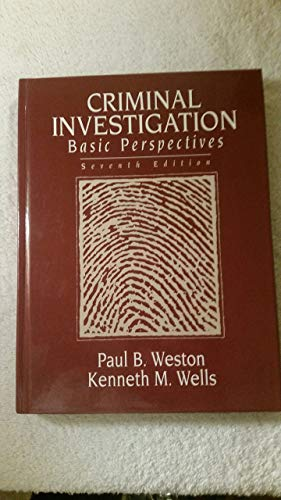 Criminal Investigation: Basic Perspectives: Paul B. Weston~Kenneth