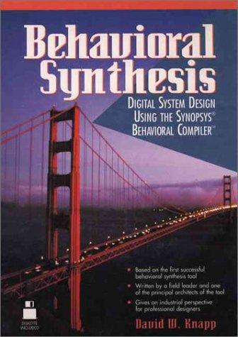 9780135692523: Behavioral Synthesis: Digital System Design Using the Synopsis Behavioral Compiler