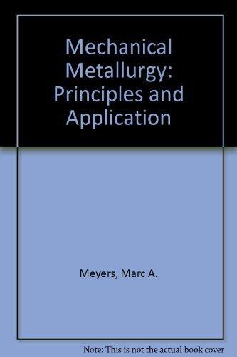 9780135698631: Mechanical Metallurgy: Principles and Application